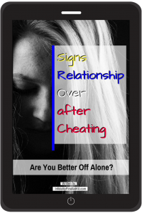 Signs Relationship Over after Cheating